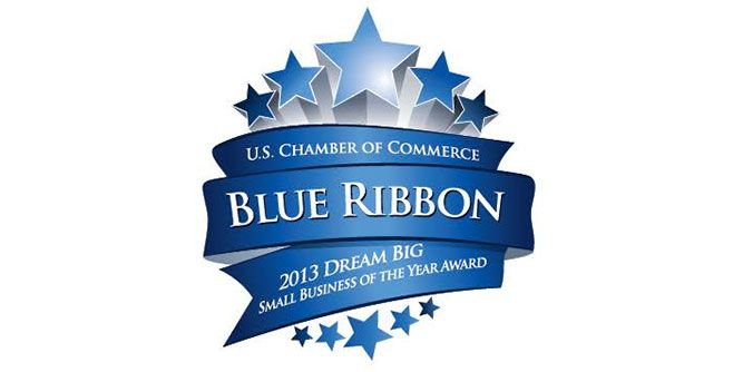 U.S. Chamber of Commerce Blue Ribbon Dream Big 2013 Small Business of the Year Award